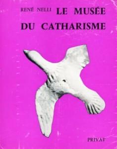 René Nelli - Musée du Catharisme - Museum der Katharer. Französische Paperback-Ausgabe. Erschienen 1991. Absolute Rarität weil kleine Auflage. Zustand: Gebraucht - gut. Preis: 39,99 €