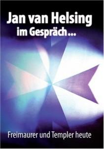 Jan van Helsing im Gespräch...- Freimaurer und Templer heute. DVD erschienen 2007 / 130 Min. / Preis: 17,99 €