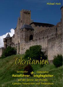 Text-Auszug aus dem Buch: Okzitanien - Spiritueller Reiseführer + Historischer Wegbegleiter auf den Spuren der Druiden, Katharer, Tempelritter und Troubadoure